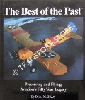 The Best of the Past - Preserving and Flying Aviation's Fifty Year Legacy by SILCOX, Brian M.