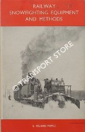 Railway Snowfighting Equipment and Methods by PARKES, G. Richard