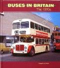 Buses in Britain - The 1970s by BROWN, Stewart J.
