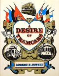 Book cover of A Desire of Tramcars  by JOWITT, Robert E.