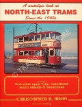 A nostalgic look at North-East Trams since the 1940s  by IRWIN, Christopher R.