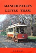 Book cover of Manchester's Little Tram  by KIRBY, A.K.
