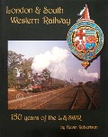London & South Western Railway - 150 Years of the L&SWR by ROBERTSON, Kevin