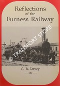 Reflections on the Furness Railway  by DAVEY, C.R.
