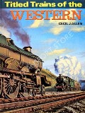 Titled Trains of the Western  by ALLEN, Cecil J.