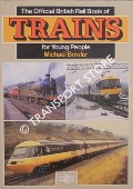 The Official British Rail Book of Trains for Young People  by BOWLER, Michael