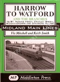 Harrow to Watford and the Branches  by MITCHELL, Vic & SMITH, Keith