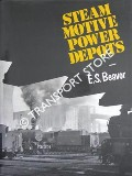 Steam Motive Power Depots  by BEAVOR, E.S.