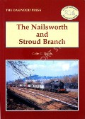 The Nailsworth and Stroud Branch  by MAGGS, Colin G.