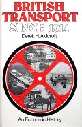 British Transport Since 1914  by ALDCROFT, Derek H.