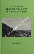 The Haytor Granite Tramway and Stover Canal  by EWANS, M.C.