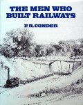 Book cover of The Men Who Built Railways  by CONDER, F.R.