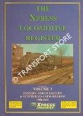 The Xpress Locomotive Register - Volume 3: Eastern, North Eastern & Scottish (Ex-LNER) Regions 1950 - 1960 by BECKET, W.S.