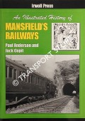 An Illustrated History of Mansfield's Railways  by ANDERSON, Paul & CUPIT, Jack