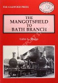 The Mangotsfield to Bath Branch  by MAGGS, Colin G.