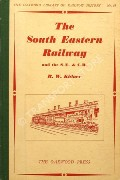 The South Eastern Railway and the S.E. & C.R. / The South Eastern & Chatham Railway by KIDNER, R.W.