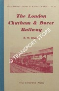 The London Chatham & Dover Railway  by KIDNER, R.W.