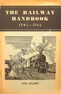 The Railway Handbook 1945 - 1946 by The Railway Gazette