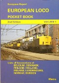 Book cover of European Loco Pocket Book - Volume 1: Belgium, Denmark, Finland, Holland, Ireland, Luxembourg, Norway, Sweden by WEBSTER, Neil HODGSON, Phil; & WORMOLD, Philip