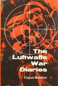 The Luftwaffe War Diaries  by BEKKER, Cajus