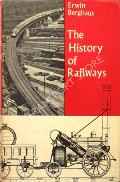 The History of Railways  by BERGHAUS, Erwin
