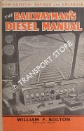 The Railwayman's Diesel Manual  by BOLTON, William F.