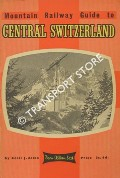 Mountain Railway Guide to Central Switzerland  by ALLEN, Cecil J.