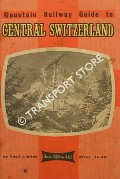 Book cover of Mountain Railway Guide to Central Switzerland  by ALLEN, Cecil J.