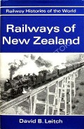 Railways of New Zealand  by LEITCH, David B.
