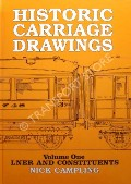 Historic Carriage Drawings - LNER and Constituents  by CAMPLING, Nick