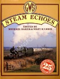 GWS Steam Echoes  by BAKER, Michael & HARRIS, Nigel (eds.)