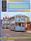 A Nostalgic Tour of Walsall By Tram, Trolleybus and Bus  by HARVEY, David