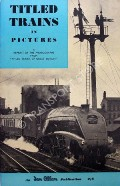 Book cover of Titled Trains in Pictures by ALLEN, Cecil J.