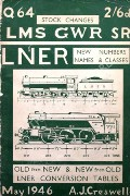LNER New Numbers Names & Classes / Stock Changes LMS, GWR , SR by CRESWELL, A.J.C.