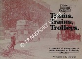 Trams, Trains, Trolleys: A selection of photographs of public transport in Newcastle 1900 - 1958 by Newcastle City Libraries