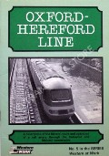 Oxford - Hereford Line - A description of the history, route and operation of a rail artery through the Cotswold and Malvern countryside by BODY, Geoffrey