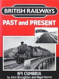 British Railways Past and Present: Cumbria by BROUGHTON, John & HARRIS, Nigel