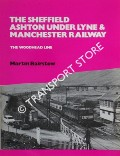 Book cover of The Sheffield Ashton Under Lyne & Manchester Railway - The Woodhead Line by BAIRSTOW, Martin