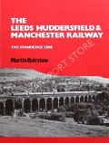 The Leeds, Huddersfield & Manchester Railway - The Standedge Line by BAIRSTOW, Martin