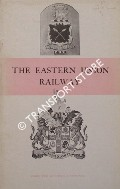 The Eastern Union Railway 1846 to 1862 by HILTON, H.F.
