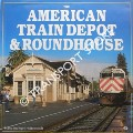 The American Train Depot & Roundhouse by HALBERSTADT, Hans & April