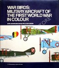 Book cover of Profili di Aerei Militari della 1a Guerra Mondiale / War Birds: Military Aircraft of the First World War in Colour by APOSTOLO, Giorgio & BIGNOZZI, Giorgio