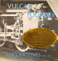 Vulcan Foundry Locomotives 1832 - 1956 by GUDGIN, D.S.E.