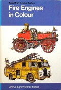 Fire Engines in Colour by INGRAM, Arthur & BISHOP, Denis