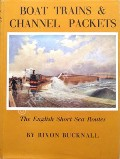 Boat Trains & Channel Packets by BUCKNALL, Rixon