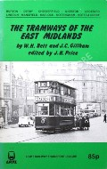 The Tramways of the East Midlands by BETT, W.H. & GILLHAM, J.C.