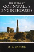 The Story of Cornwall's Enginehouses / Cornwall's Engine Houses by BARTON, D.B.