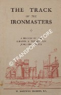 The Track of the Ironmasters - A History of the Cleator & Workington Junction Railway by GRADON, W. McGowan
