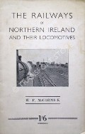 The Railways of Northern Ireland and their Locomotives by McCORMICK, W.P.