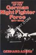 History of the German Night Fighter Force 1917 - 1945 by ADERS, Gebhard